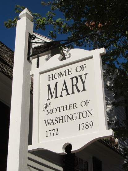 Mary Ball Washington lived here between 1772 and 1789.